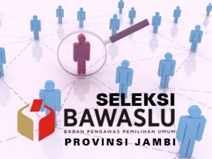 BREAKING NEWS: Ini 20 Besar Calon Bawaslu Provinsi Jambi